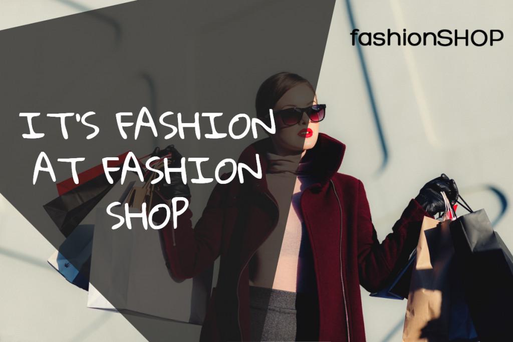 It's fashion at fashion shop